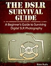 The DSLR Survival Guide