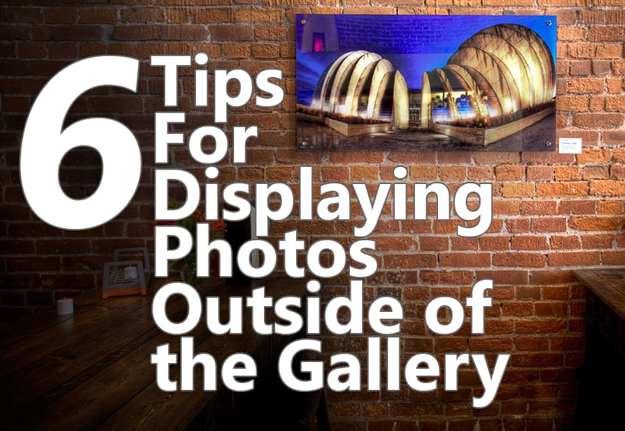 Display Your Photos – Outside of the Gallery