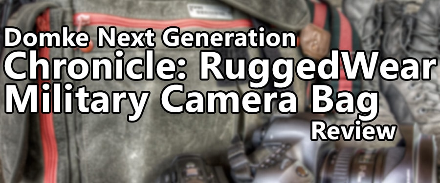 Domke Next Generation Chronicle: RuggedWear Military Bag Review