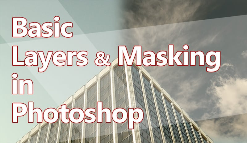 Basic Layers and Masking in Photoshop