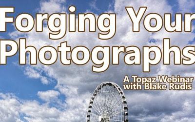 Forging Your Photographs – A Topaz Webinar