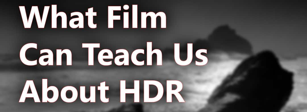 What Film Can Teach Us About HDR