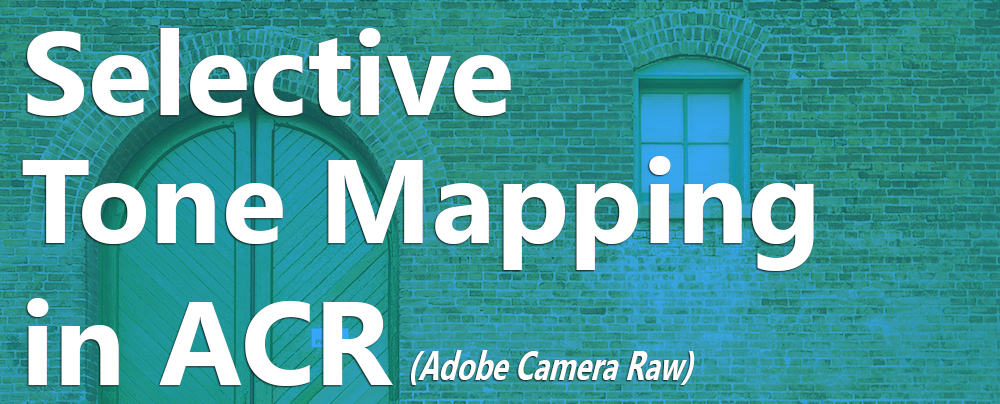 Selective Tone Mapping in ACR