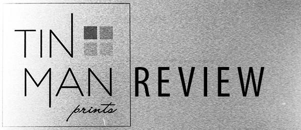 Tin Man Prints Review