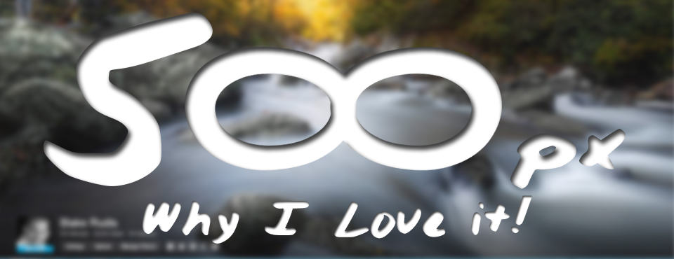 Why I love 500px.com