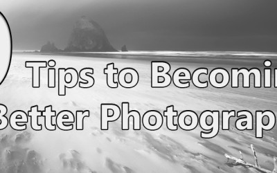 9 Tips to Becoming a Better Landscape Photographer