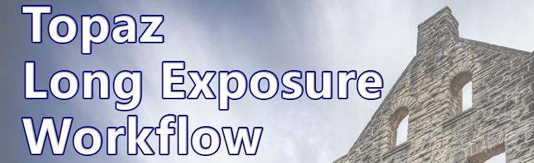 Topaz Long Exposure Workflow