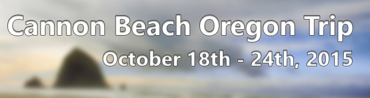 Cannon Beach Oregon Photo Trip – October 2015