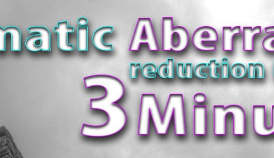 Chromatic Aberration Reduction in under 3 Minutes!