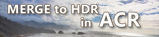 Merge to HDR in Adobe Camera Raw 9