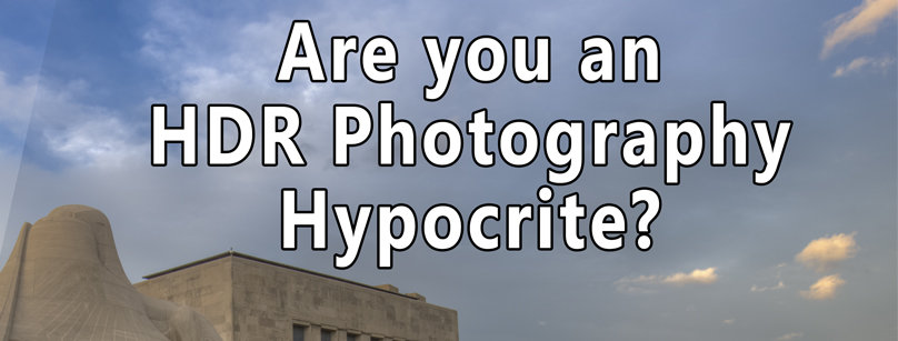 HDR Photography Hypocrisy