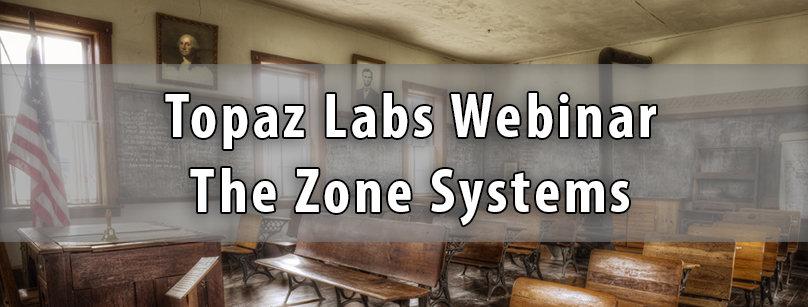 Topaz Labs Zone System Webinar