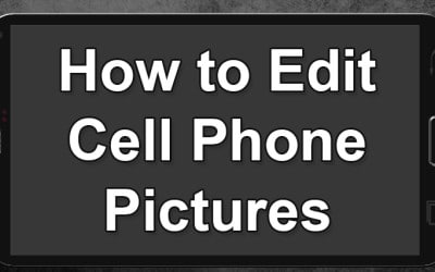 How to edit Cell Phone Pictures