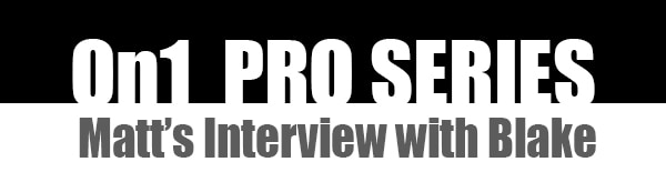 On1 Pro Series with Blake