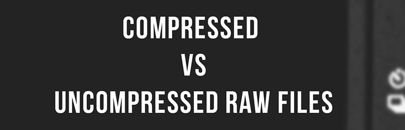 Compressed vs Uncompressed Raw Files