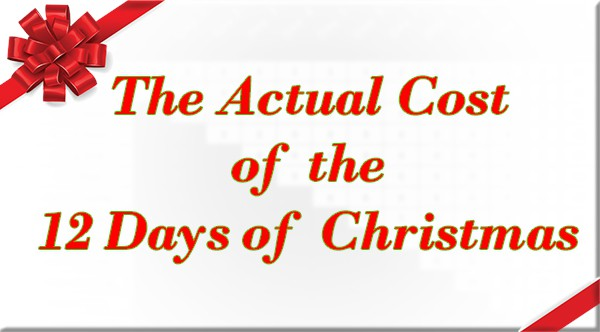 The Actual Cost of the 12 Days of Christmas