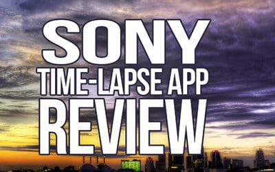 Sony Time-Lapse App Review