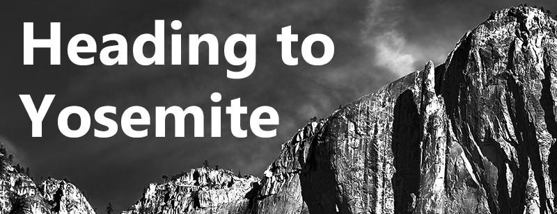 Heading to Yosemite