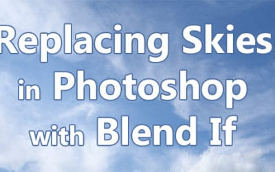 Replacing Skies in Photoshop with Blend If