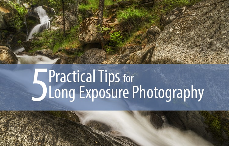 5 Practical Tips for Long Exposure Photography
