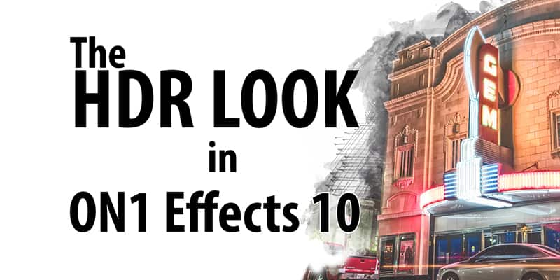 The HDR Look in ON1 Effects 10