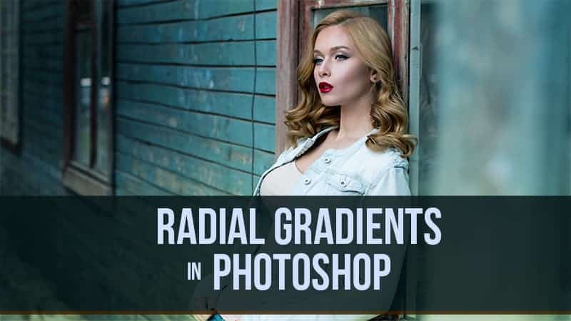 8c20dc32ab5c The Radial Gradient in Photoshop Video Tutorial - f64 Academy