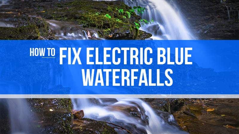 How to Fix Blue Waterfalls – Video Tutorial