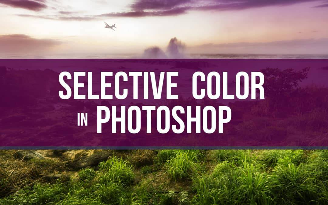 3 Ways to better photos with Selective Color – Video