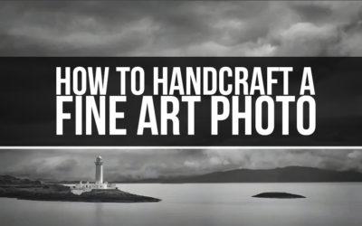 How to Handcraft a Fine Art Photograph