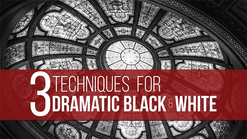 3 Techniques for Compelling Black and White Photos