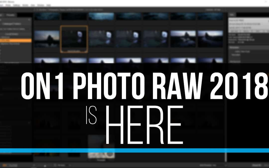 ON1 Photo RAW 2018!