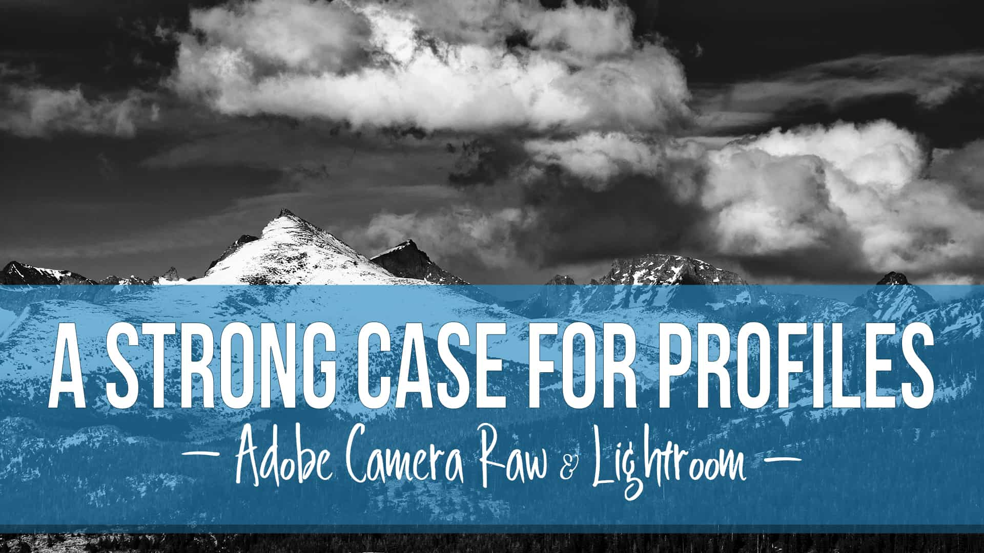 A Strong Case for Profiles for Adobe Camera Raw and