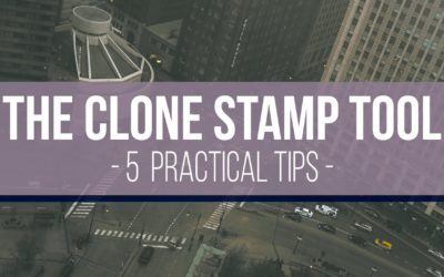 5 Very Practical Tips for the Clone Stamp Tool Video