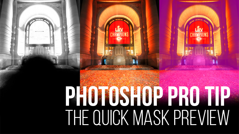 Photoshop Pro Tip: The Quick Mask Preview