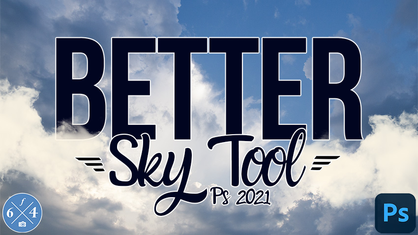 BETTER Sky Replacement Tool in Photoshop 2021